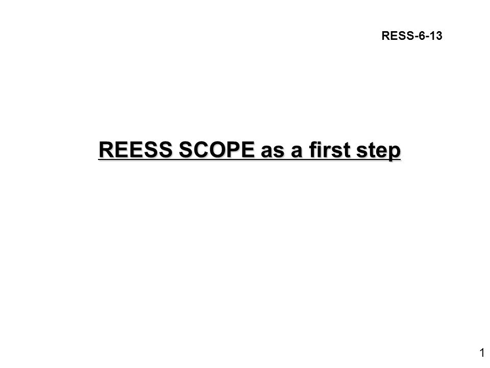 REESS SCOPE as a first step 1 RESS-6-13