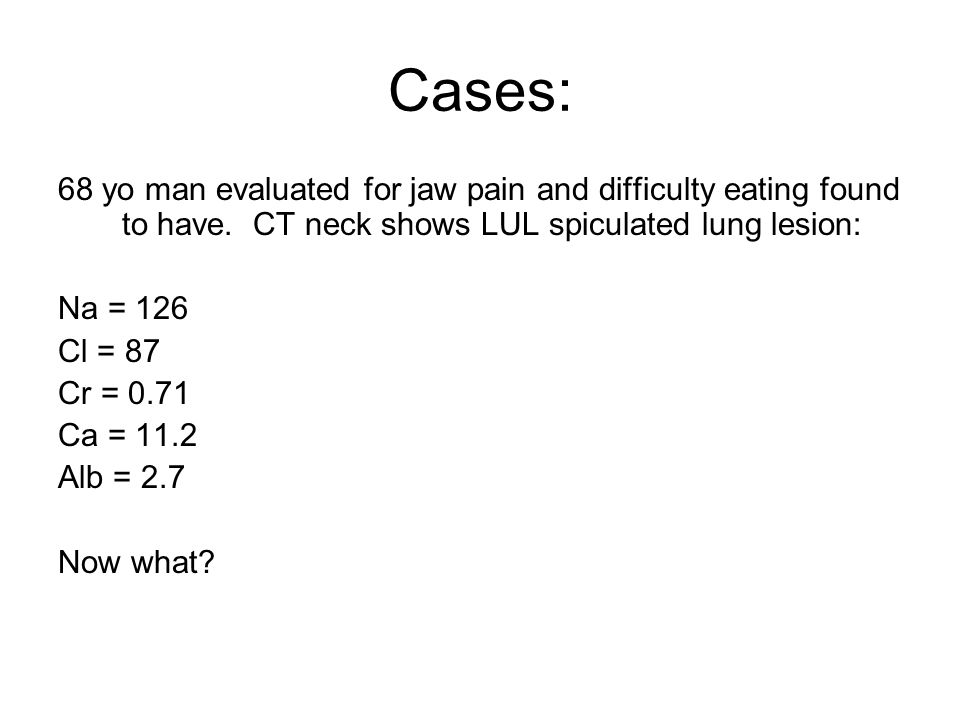 Cases: 68 yo man evaluated for jaw pain and difficulty eating found to have.