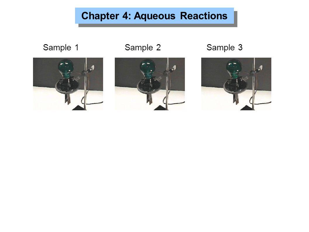Chapter 4: Aqueous Reactions Sample 1Sample 2Sample 3