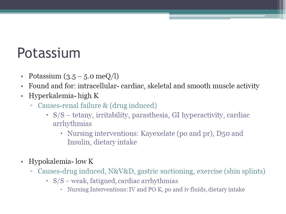 Magnesium Magnesium (1.5 – 2.5 mEq/l) Found and For: intracellular metabolism, protein and DNA synthesis Hypermagnesia – high Mg ▫Causes-drug induced,  S/S – lethargy, coma, impaired respirations  Nursing Interventions- medication, diet Hypomagnesia- low Mg ▫Causes – alcoholism  S/S – confusion, disoriented, tremors, irritability  Nursing Interventions – medications, diet