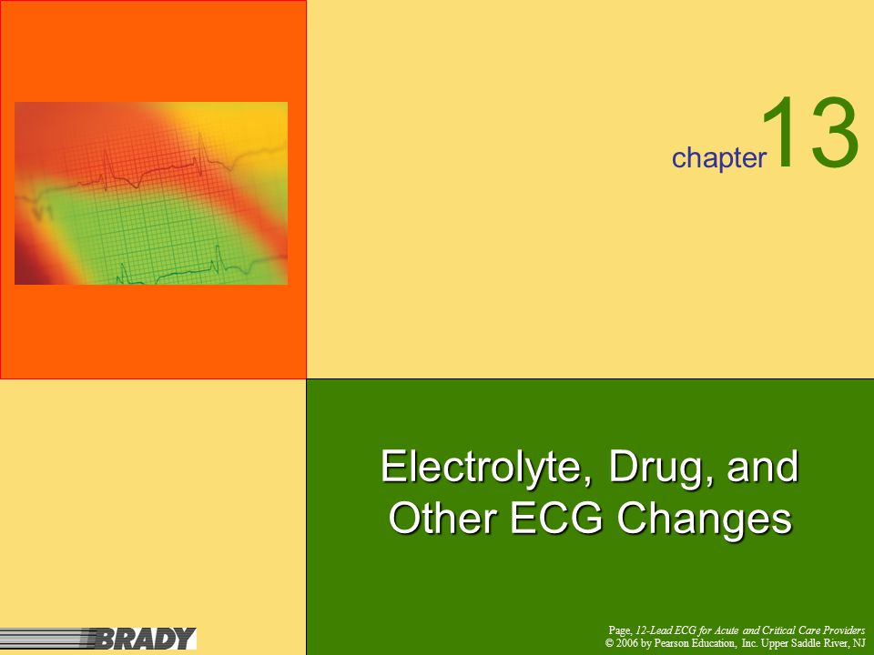 Chapter 13 Objectives List the causes and clinical implications of various electrolyte abnormalities Describe ECG changes in potassium and calcium Explain how and why to measure QT interval Describe the ECG criteria for digitalis effect Describe ECG evidence of pericarditis and early repolarization 135