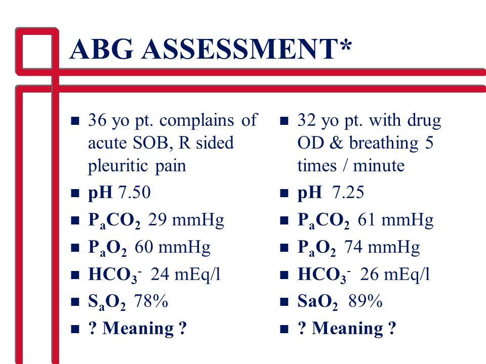 ABG ASSESSMENT* n 36 yo pt.