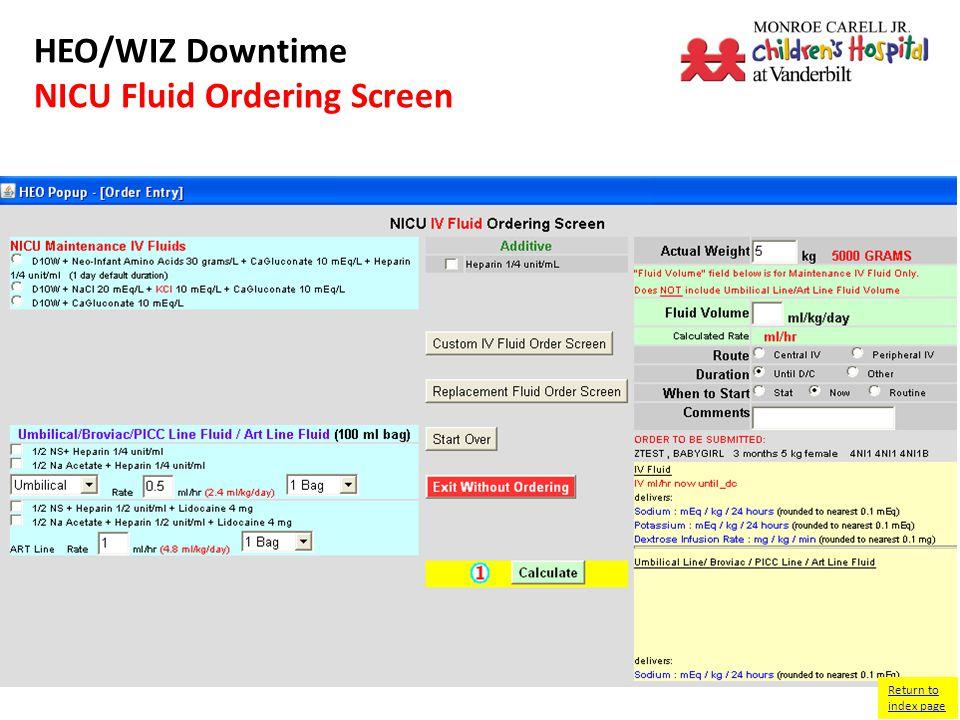 HEO/WIZ Downtime NICU Custom Fluid Ordering Screen Return to index page