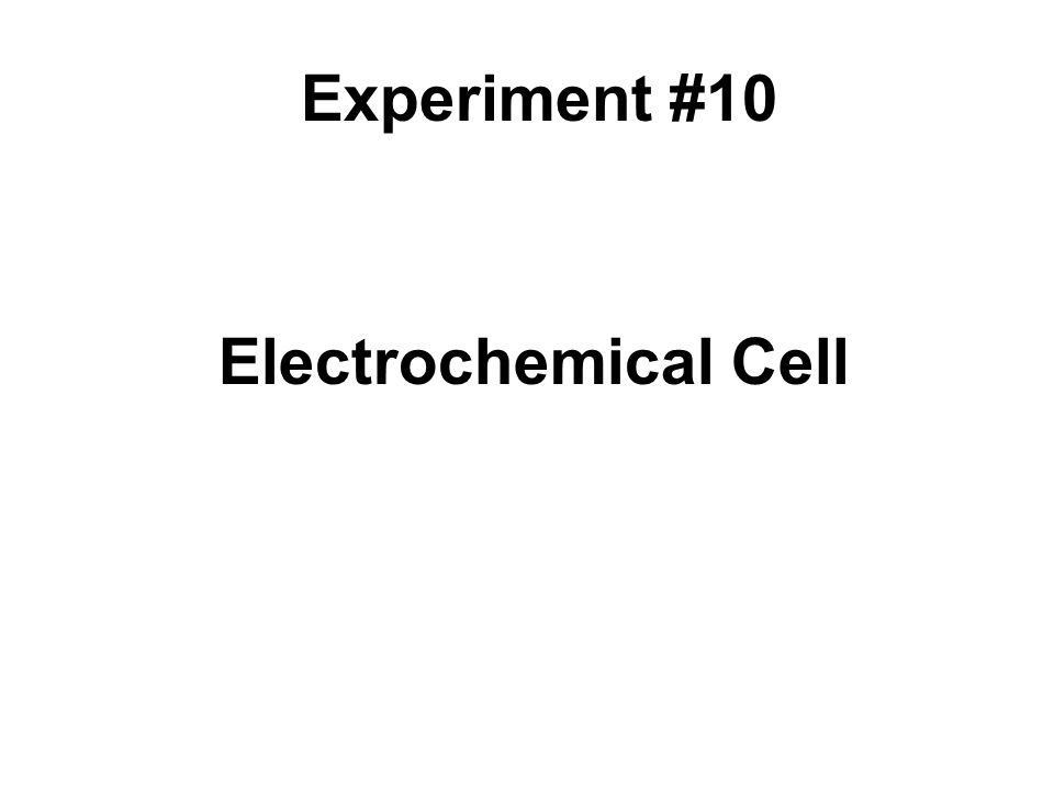 Electrochemical Cell Experiment #10