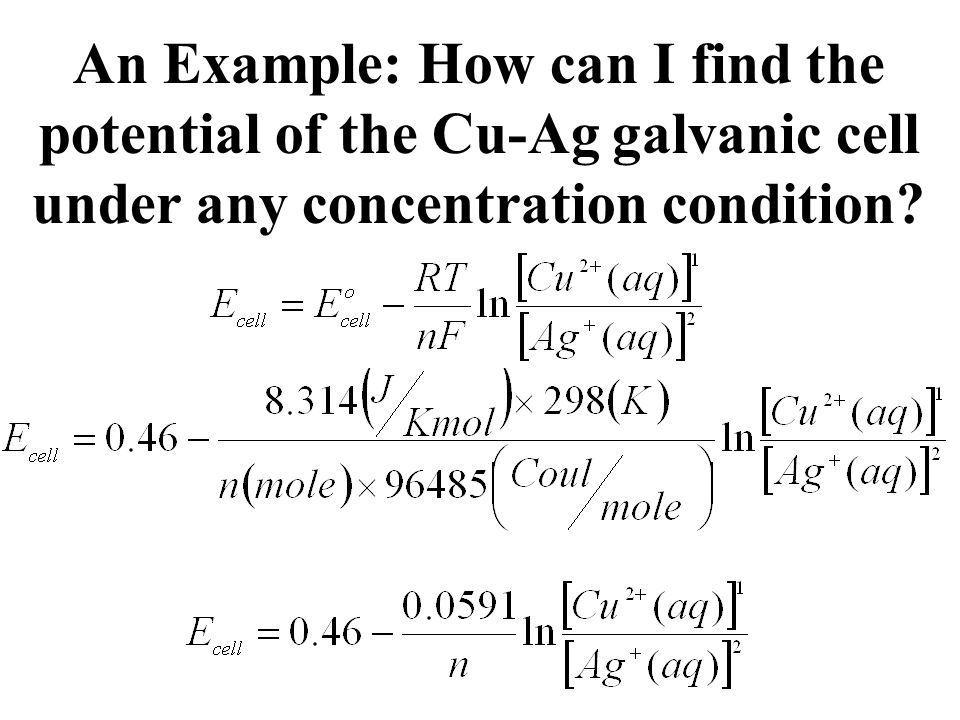 An Example: How can I find the potential of the Cu-Ag galvanic cell under any concentration condition?