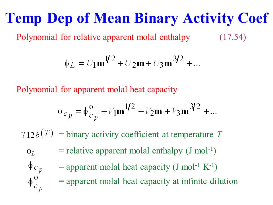 Temp Dep of Mean Binary Activity Coef Polynomial for relative apparent molal enthalpy(17.54) Polynomial for apparent molal heat capacity = binary acti