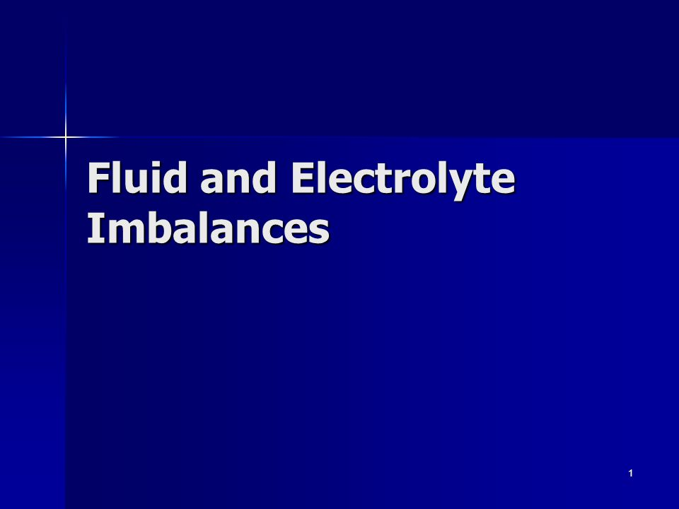 Fluid and Electrolyte Imbalances 1