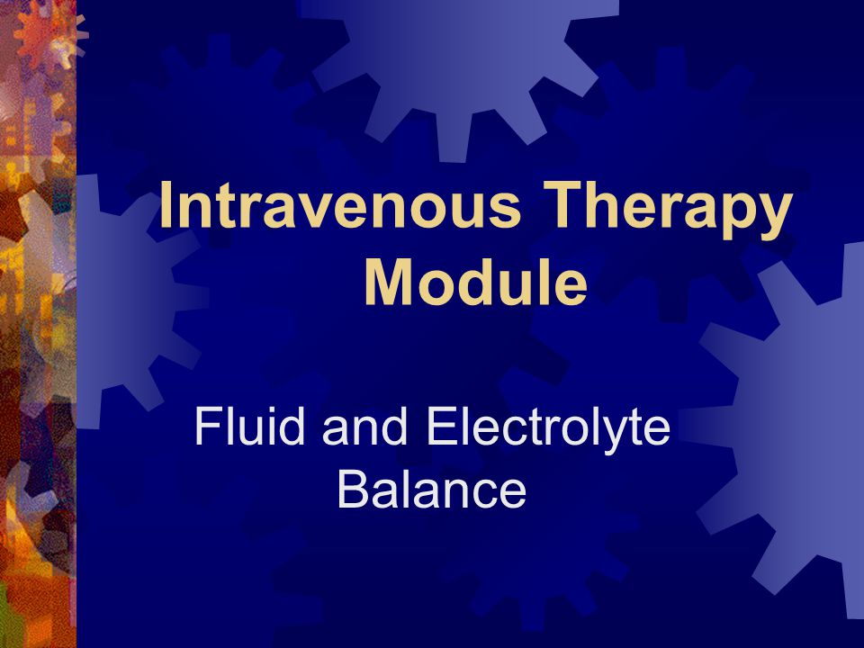 Intravenous Therapy Module Fluid and Electrolyte Balance