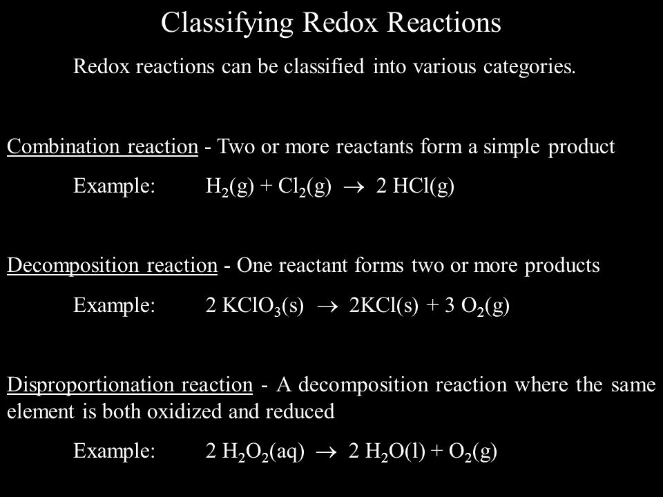 Classifying Redox Reactions Redox reactions can be classified into various categories.