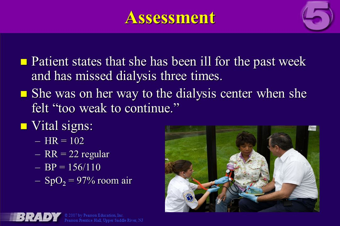 Assessment n Patient states that she has been ill for the past week and has missed dialysis three times.