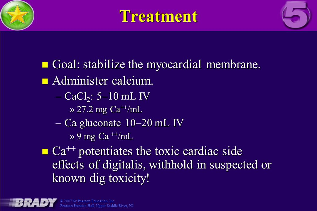 Treatment n Goal: stabilize the myocardial membrane.