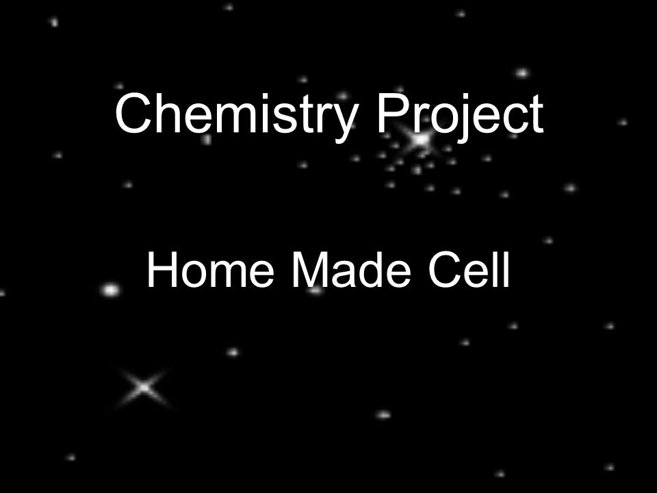 Chemistry Project Home Made Cell