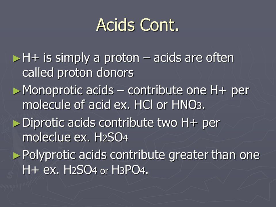 Acids Cont.