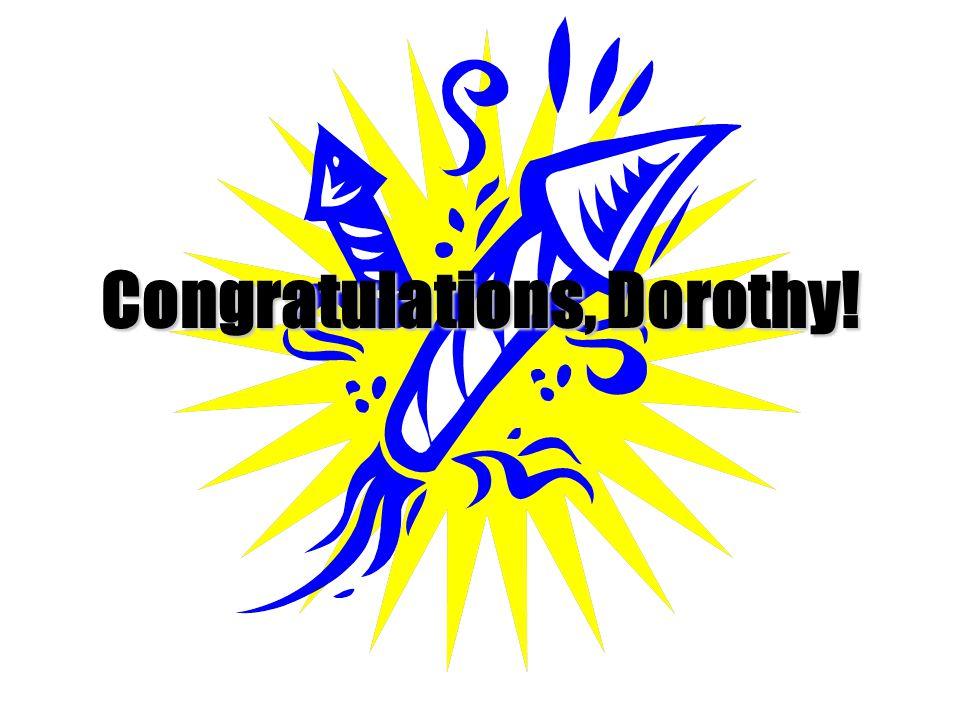 Congratulations, Dorothy!