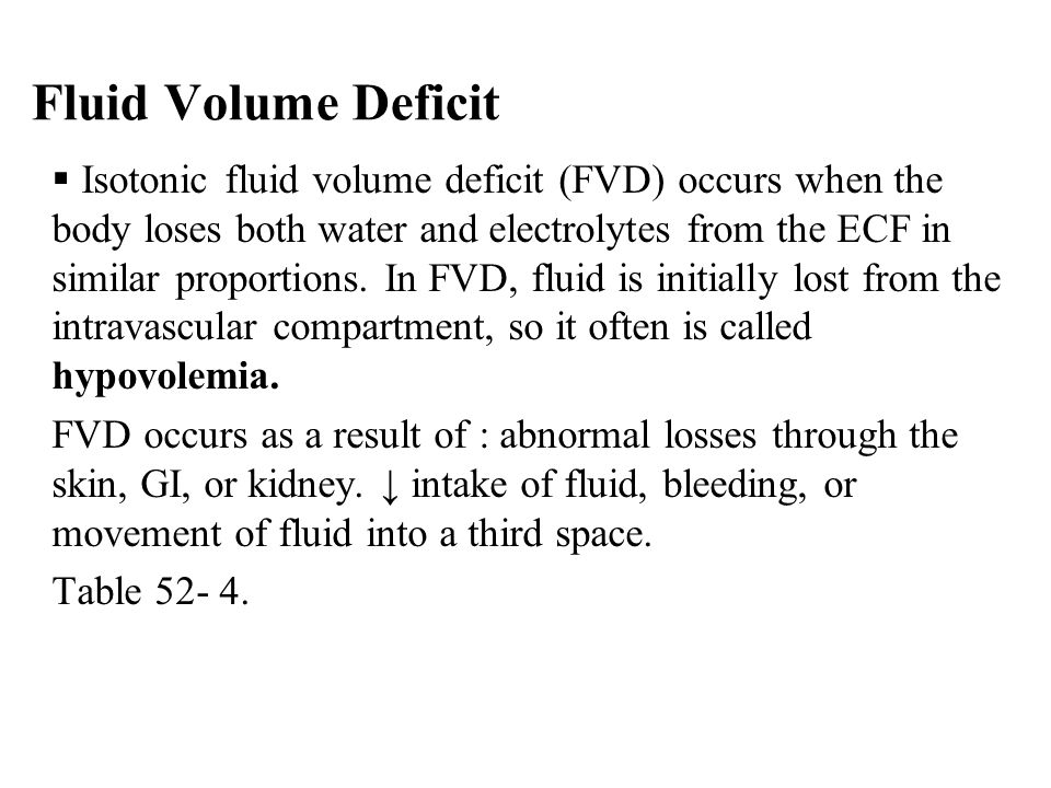 Fluid Volume Deficit  Isotonic fluid volume deficit (FVD) occurs when the body loses both water and electrolytes from the ECF in similar proportions.