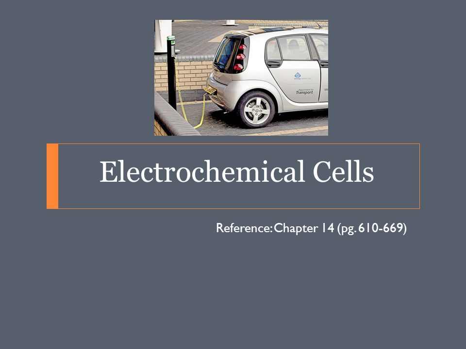 Electrochemical Cells Today's objectives: 1.