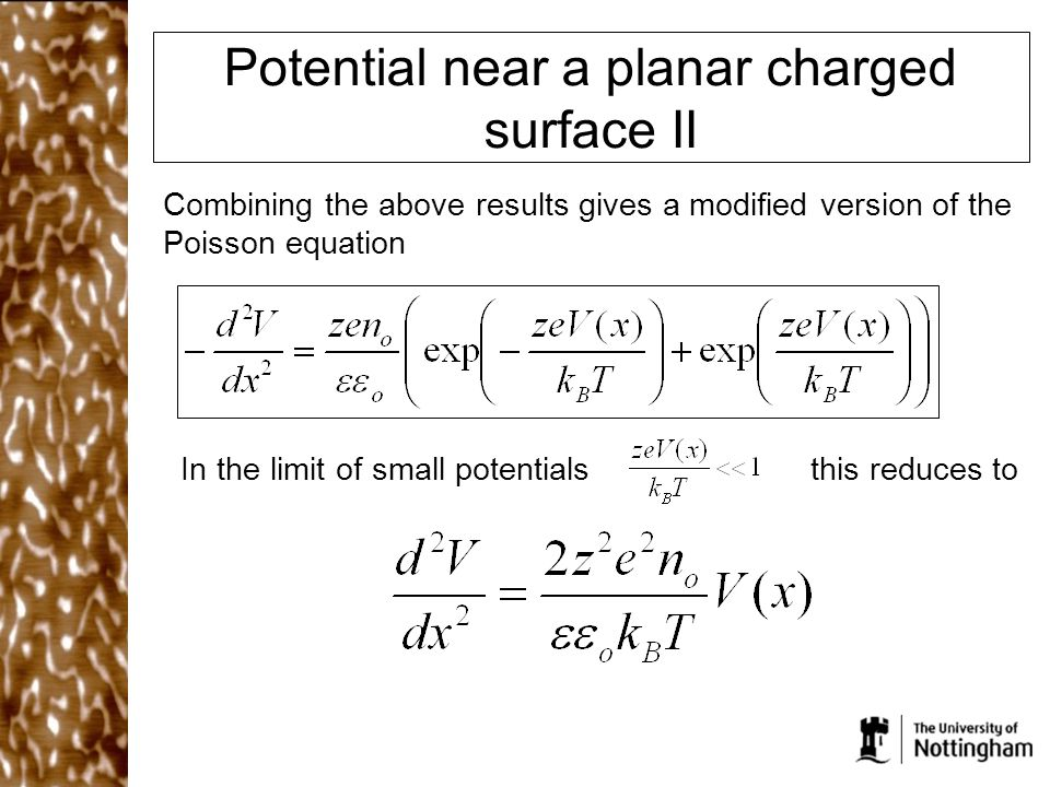 Potential near a planar charged surface II Combining the above results gives a modified version of the Poisson equation In the limit of small potentialsthis reduces to