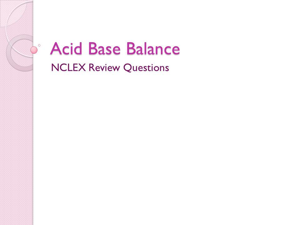 Acid Base Balance NCLEX Review Questions