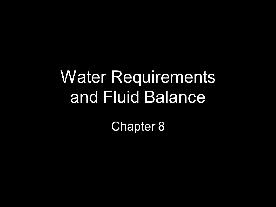 Water Requirements and Fluid Balance Chapter 8