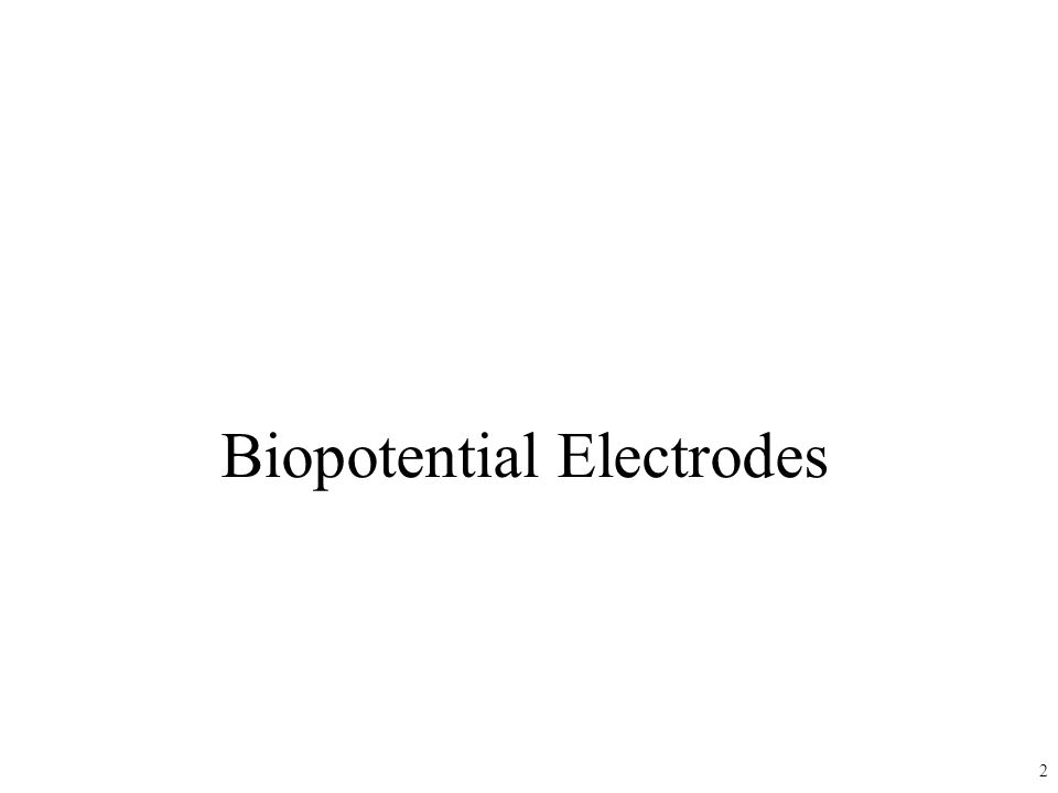 Biopotential Electrodes 2