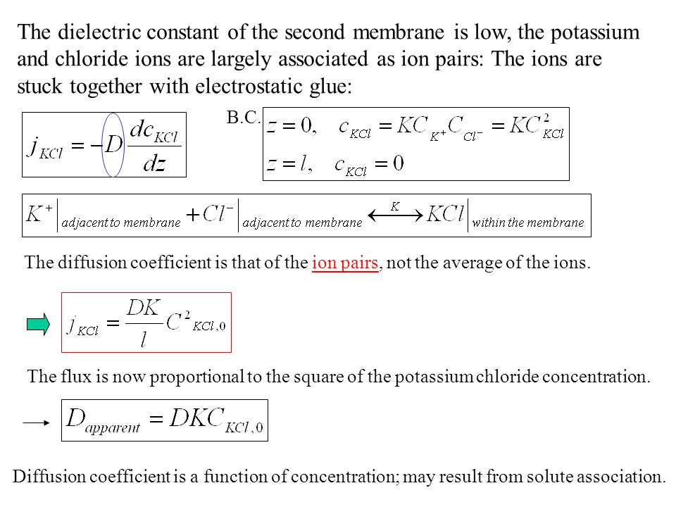 The dielectric constant of the second membrane is low, the potassium and chloride ions are largely associated as ion pairs: The ions are stuck togethe