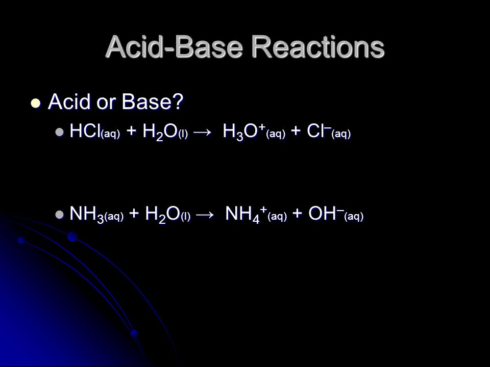 Acid-Base Reactions Acid or Base. Acid or Base.