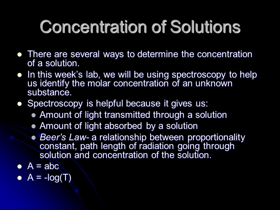 Concentration of Solutions There are several ways to determine the concentration of a solution.