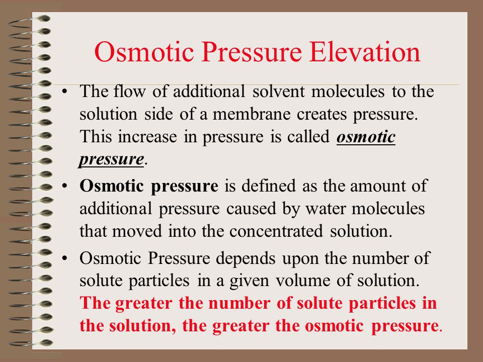 The flow of additional solvent molecules to the solution side of a membrane creates pressure.