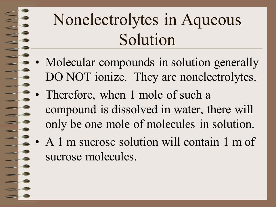 Molecular compounds in solution generally DO NOT ionize.