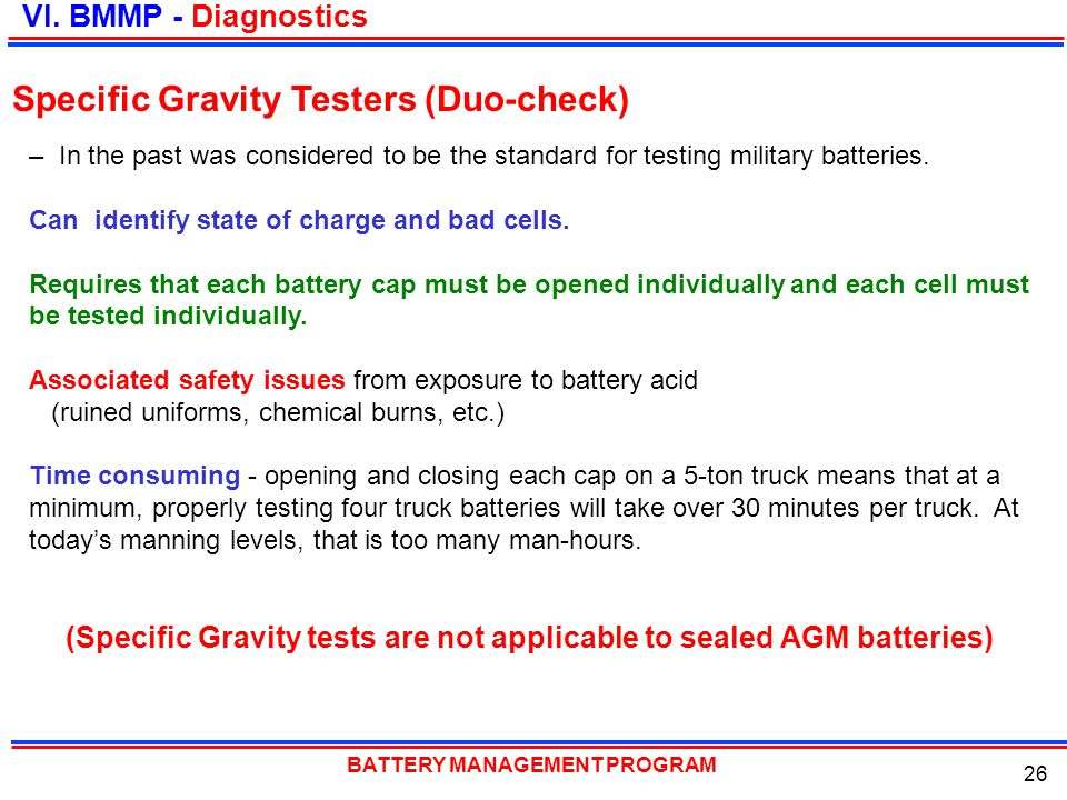 BATTERY MANAGEMENT PROGRAM 26 – In the past was considered to be the standard for testing military batteries. Can identify state of charge and bad cel