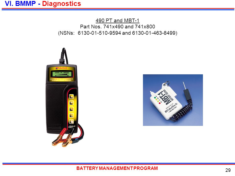 BATTERY MANAGEMENT PROGRAM 29 VI. BMMP - Diagnostics 490 PT and MBT-1 Part Nos. 741x490 and 741x800 (NSNs: 6130-01-510-9594 and 6130-01-463-8499)