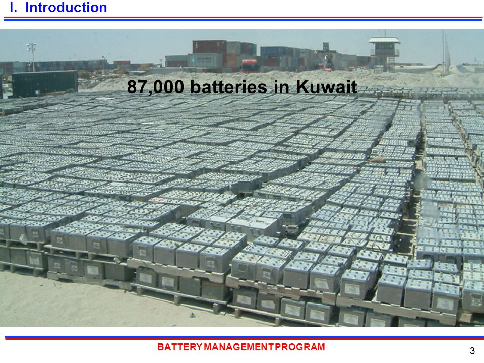 BATTERY MANAGEMENT PROGRAM 3 I. Introduction 87,000 batteries in Kuwait