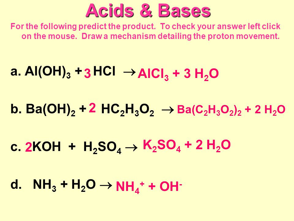 Acids & Bases For the following predict the product.