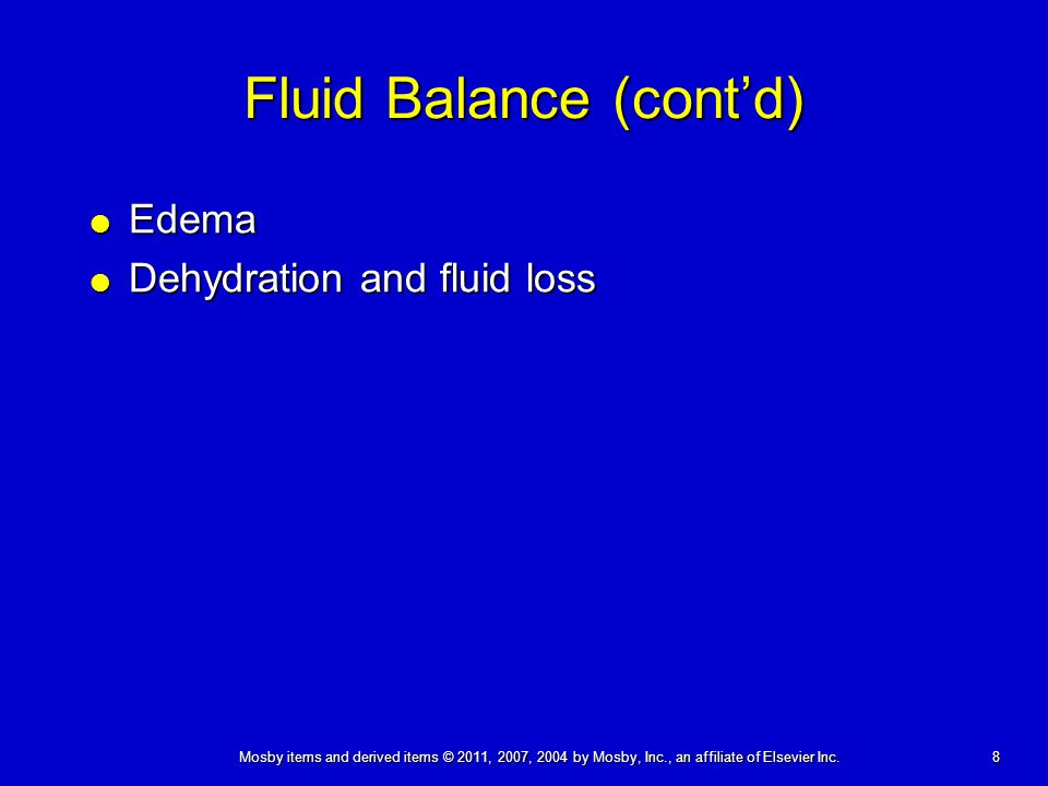 8 Fluid Balance (cont'd)  Edema  Dehydration and fluid loss