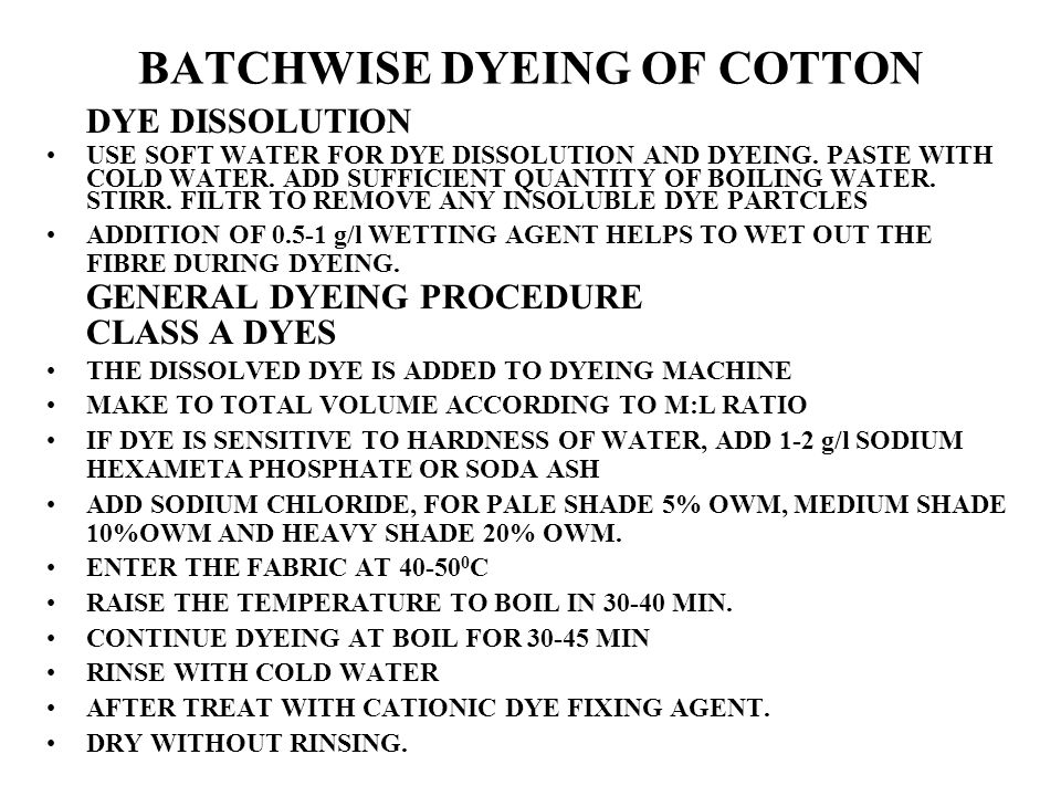 BATCHWISE DYEING OF COTTON DYE DISSOLUTION USE SOFT WATER FOR DYE DISSOLUTION AND DYEING.