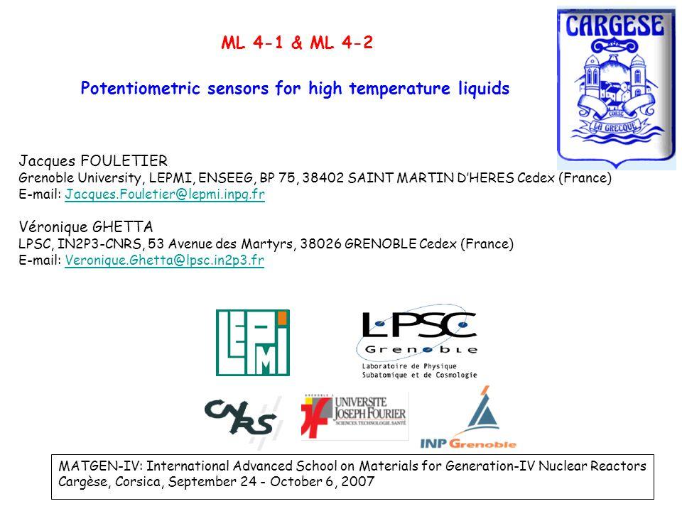 Potentiometric sensors for high temperature liquids Jacques FOULETIER Grenoble University, LEPMI, ENSEEG, BP 75, 38402 SAINT MARTIN D'HERES Cedex (Fra