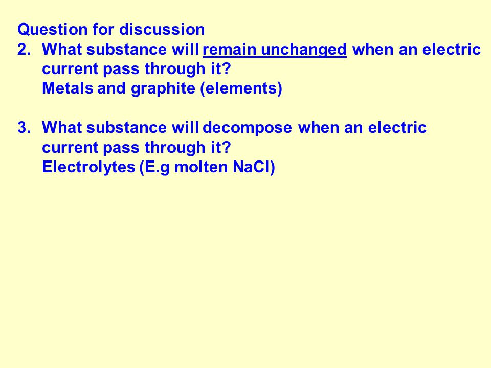 Electrolysis of Molten lead (II) bromide Anode ADD Anode ADD Positive electrode CathodeNegative electrode Electrons flow from anode to cathode