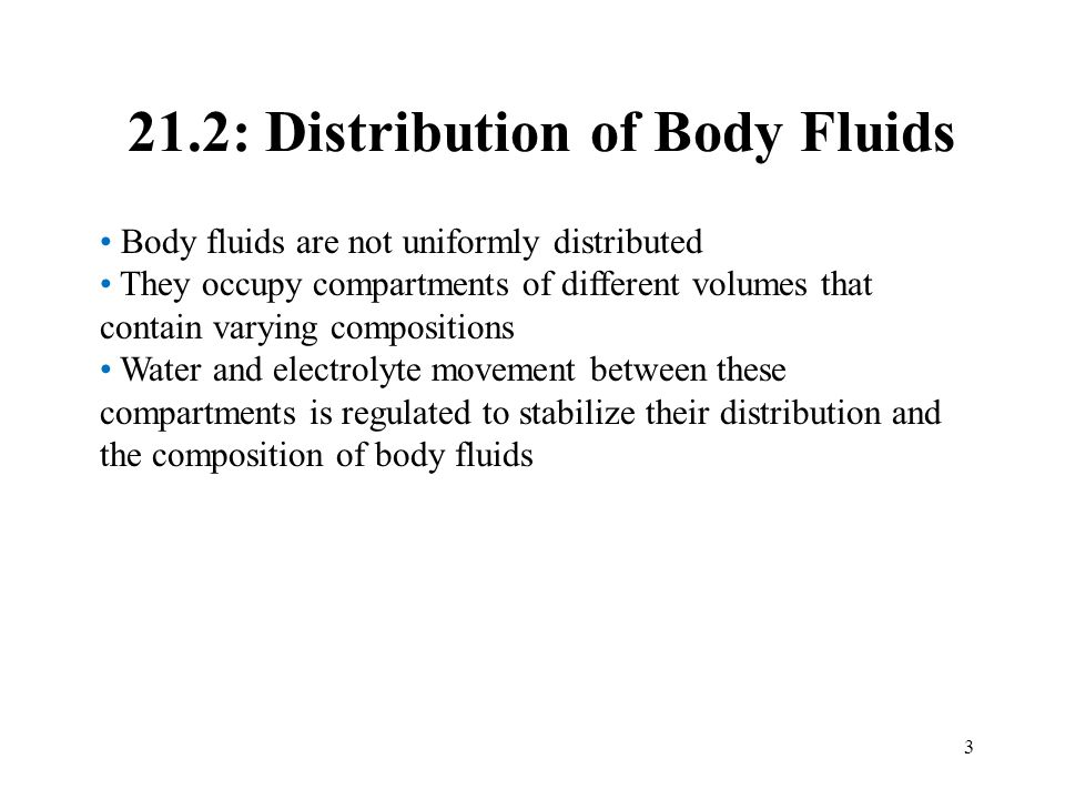 4 Fluid Compartments Of the 40 liters of water in the body of an average adult, about two-thirds is intracellular fluid and one-third is extracellular fluid An average adult female is about 52% water by weight, and an average male about 63% water by weight Extracellular fluid (37%) Intracellular fluid (63%) 40 38 36 34 32 30 28 26 24 22 20 18 16 14 12 10 8 6 4 2 0 Liters Copyright © The McGraw-Hill Companies, Inc.