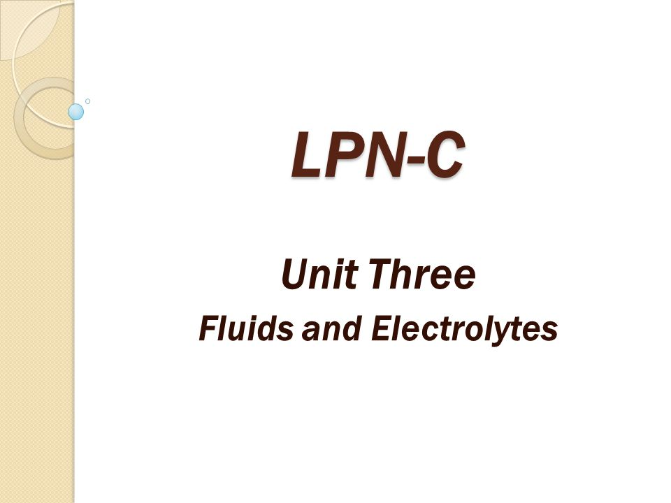 LPN-C Unit Three Fluids and Electrolytes
