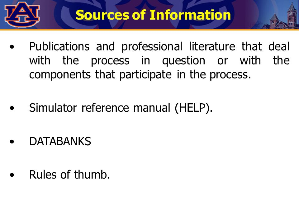 Sources of Information Publications and professional literature that deal with the process in question or with the components that participate in the process.