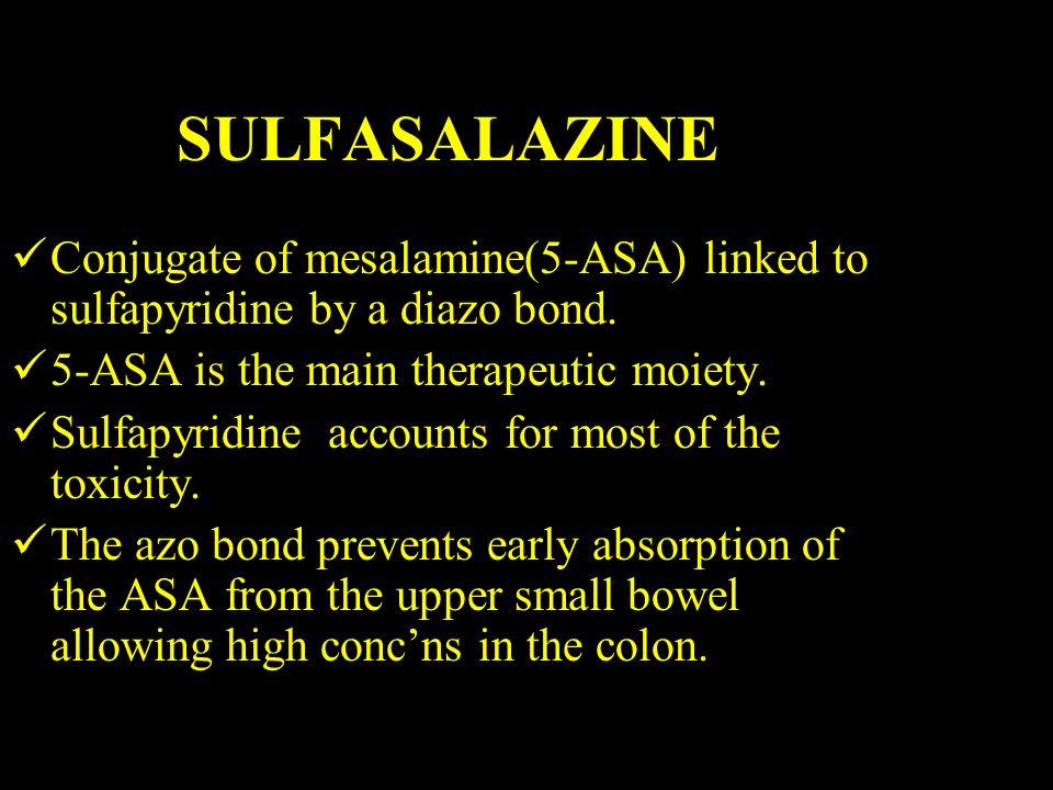 SULFASALAZINE Conjugate of mesalamine(5-ASA) linked to sulfapyridine by a diazo bond.