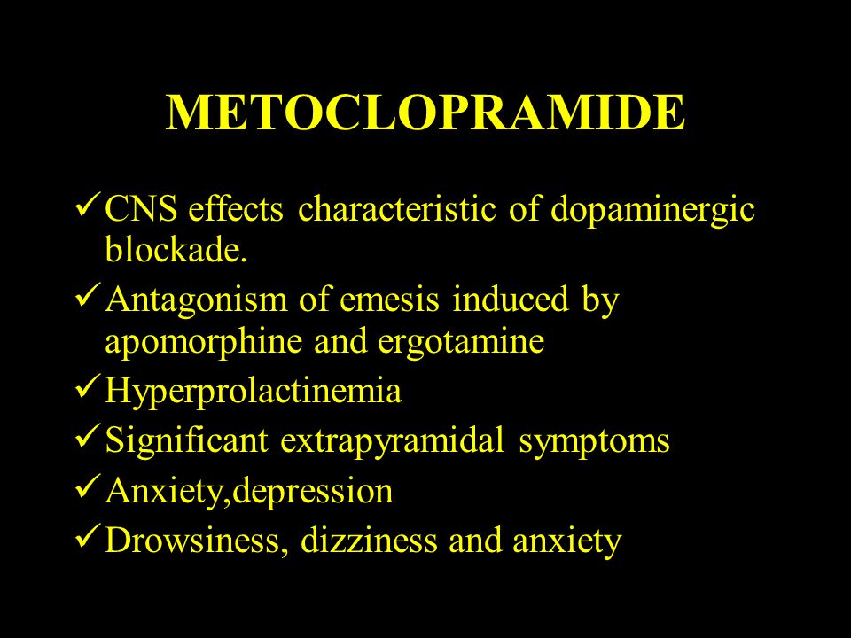 METOCLOPRAMIDE CNS effects characteristic of dopaminergic blockade.