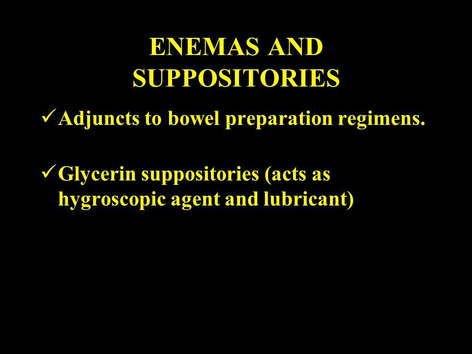 ENEMAS AND SUPPOSITORIES Adjuncts to bowel preparation regimens.