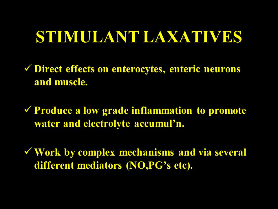 STIMULANT LAXATIVES Direct effects on enterocytes, enteric neurons and muscle.