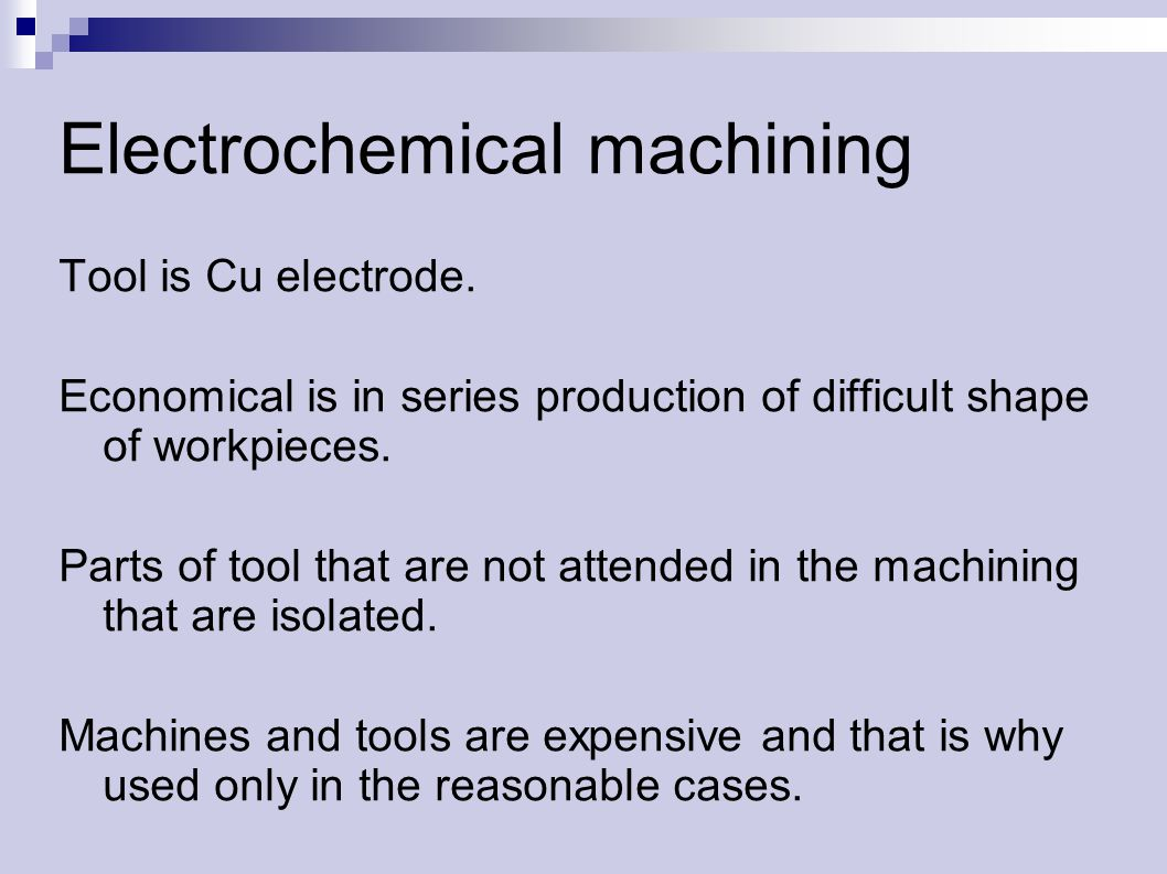 Electrochemical machining Tool is Cu electrode.