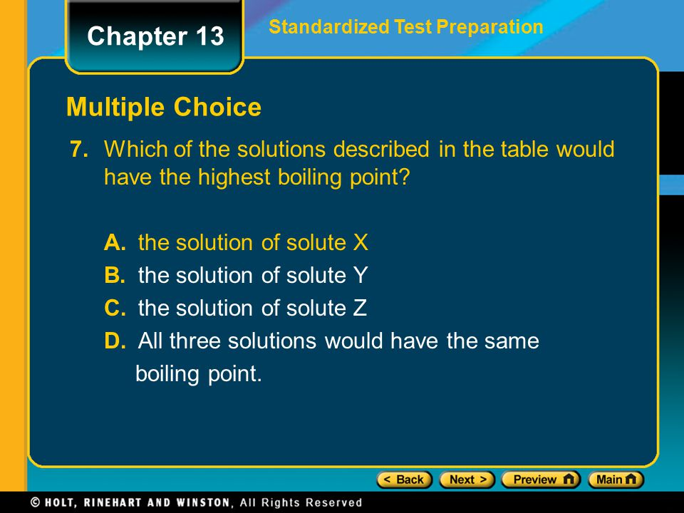 7.Which of the solutions described in the table would have the highest boiling point? A.the solution of solute X B.the solution of solute Y C.the solu