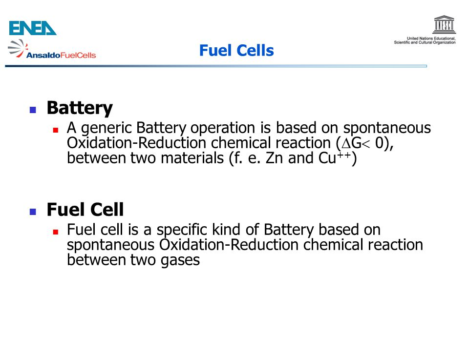 Battery A generic Battery operation is based on spontaneous Oxidation-Reduction chemical reaction (  G  0), between two materials (f. e. Zn and Cu +