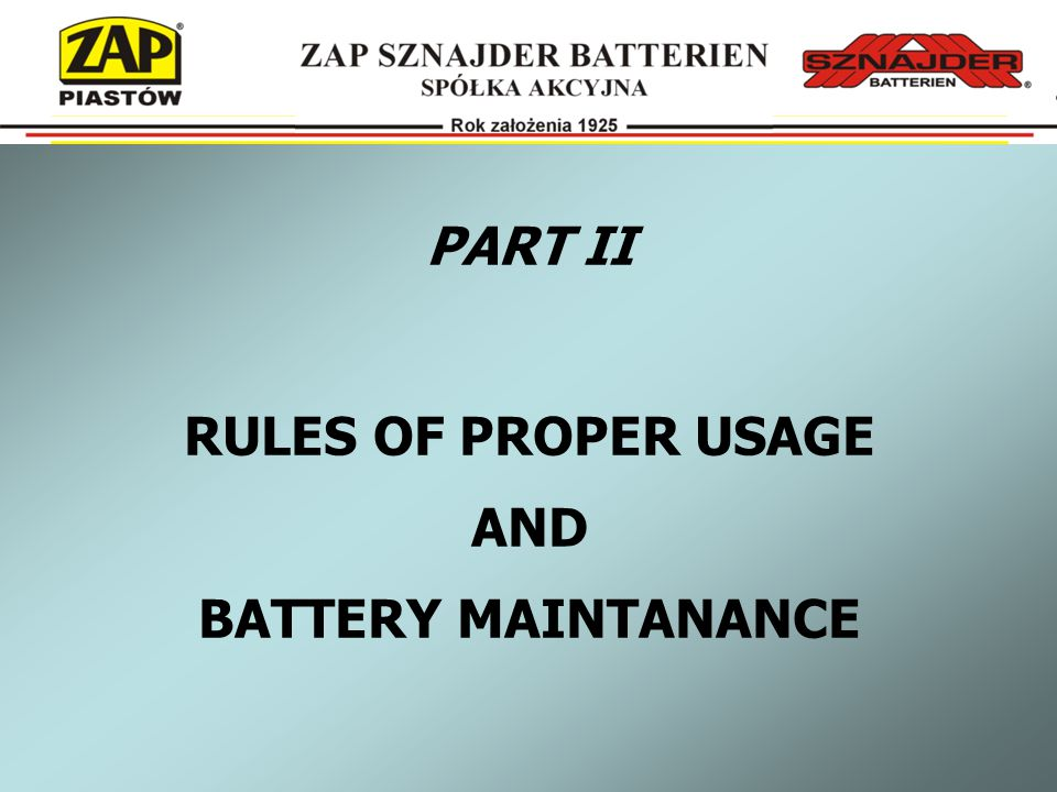 PART II RULES OF PROPER USAGE AND BATTERY MAINTANANCE