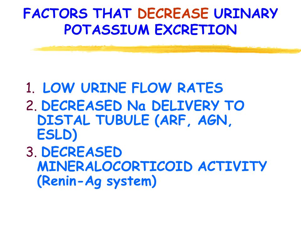 FACTORS THAT DECREASE URINARY POTASSIUM EXCRETION 1.