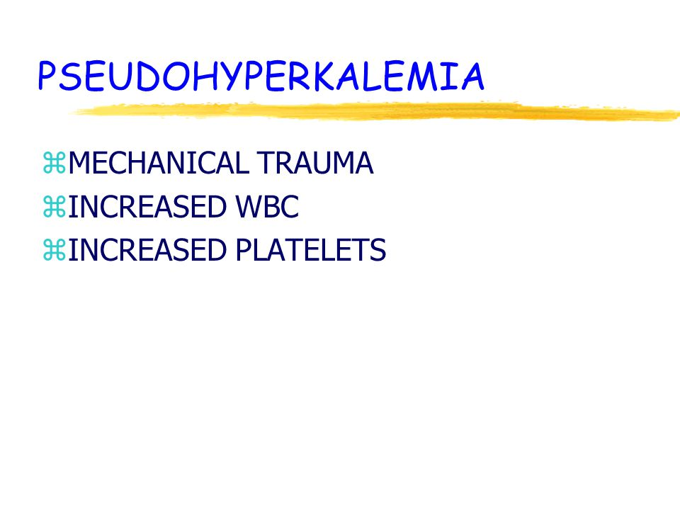 PSEUDOHYPERKALEMIA zMECHANICAL TRAUMA zINCREASED WBC zINCREASED PLATELETS